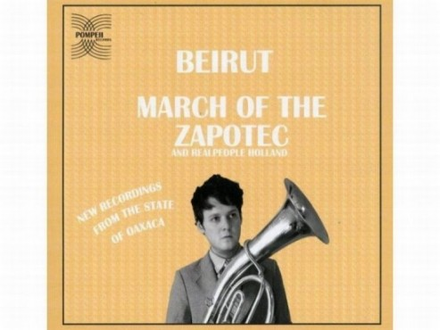 CD-Cover: Beirut  – March Of The Zapotek And Realpeople: Holland