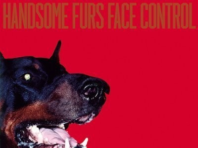 CD-Cover: Handsome Furs – Face Control