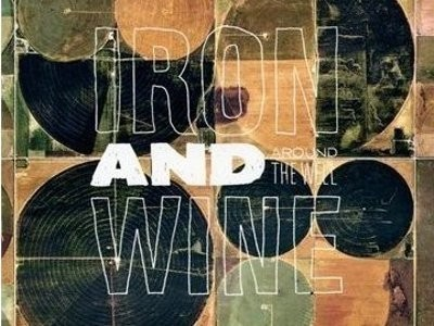 CD-Cover: Iron and Wine – Around The Well