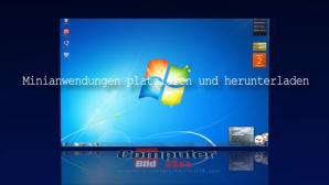 Windows 7: Minianwendungen platzieren
