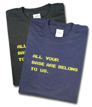 T-Shirt: All your base belong to us © thinkgeek.com