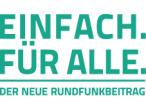 Der neue Rundfunkbeitrag ©Beitragsservice von ARD, ZDF & Deutschlandradio