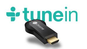 TuneIn, Chromecast ©TuneIn, Google