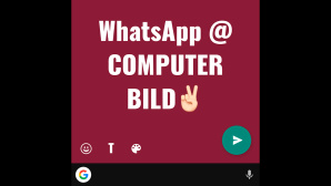 WhatsApp Text-Status © WhatsApp, COMPUTER BILD