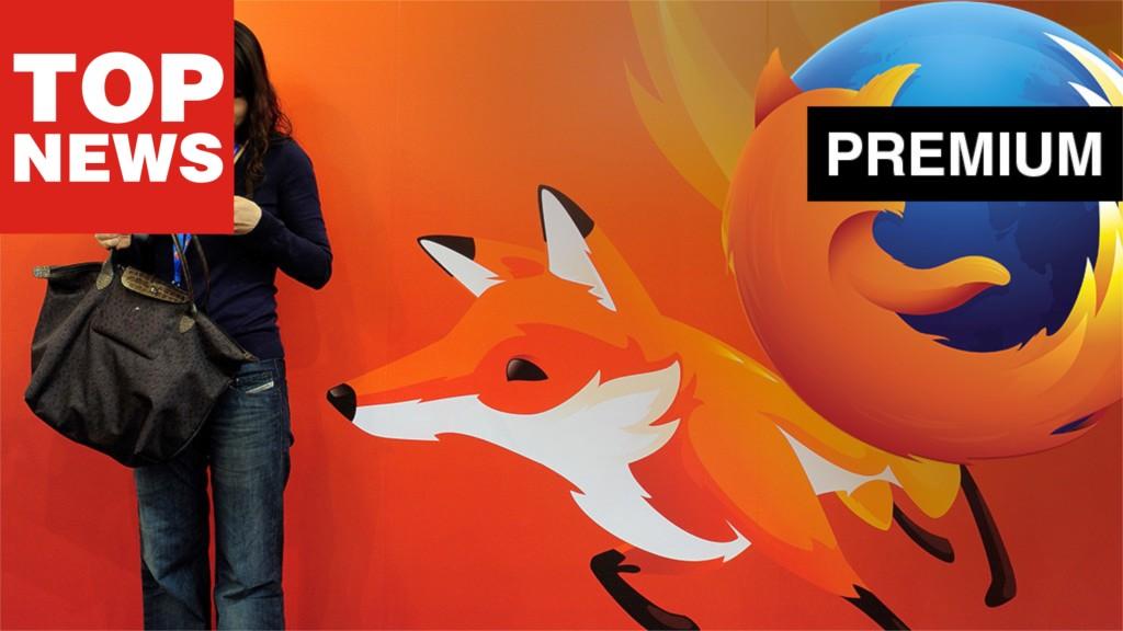 News des Tages: Wird Firefox bald kostenpflichtig?