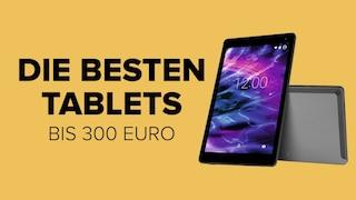 Die besten Tablets bis 300 Euro