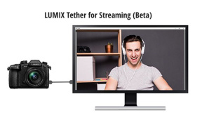Lumix Tether for Streaming © Panasonic