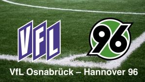 2. Liga: VfL Osnabrück vs. Hannover 96©VfL Osnabrück; Hannover 96