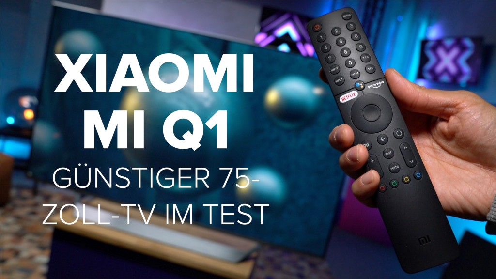 Xiaomi Mi TV Q1: Günstiger 75-Zoll-Fernseher im Test - COMPUTER BILD