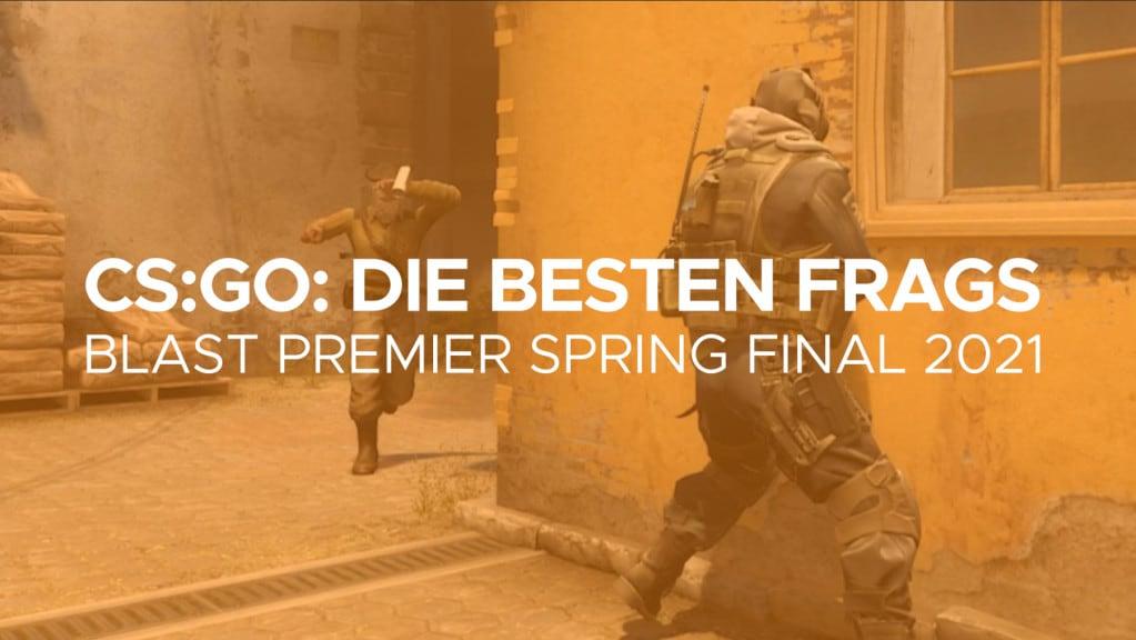 Blast Premier Spring Final 2021 CSGO Besten Frags