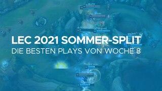 LEC Sommer Split 2021 Woche 8