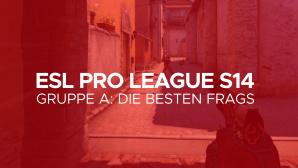 ESL Pro League S14 Gruppe A Besten Frags©Valve / GLHF.gg