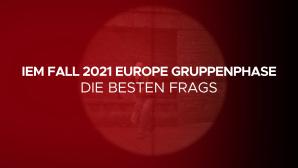 IEM Fall Europe 2021 Gruppenphase - Die Besten Frags©ESL / GLHF