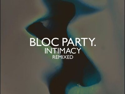 CD-Cover: Bloc Party – Intimacy Remixed