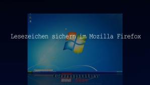 Firefox: Lesezeichen sichern und wiederherstellen