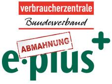 Verbraucherzentrale Bundesverband mahnt E-Plus ab©Verbraucherzentrale Bundesverband E-Plus