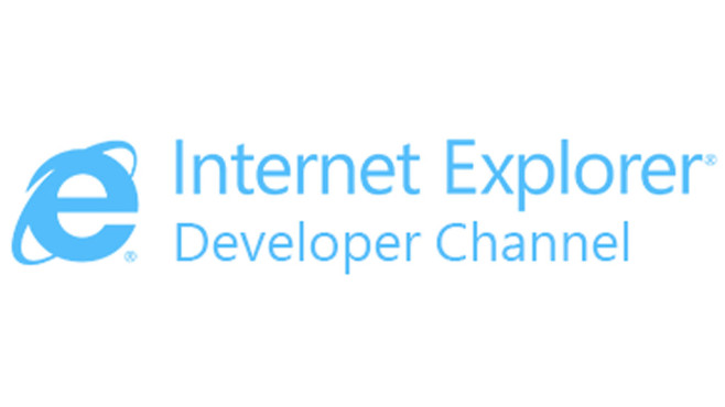 Internet Explorer: Developer Channel © Microsoft