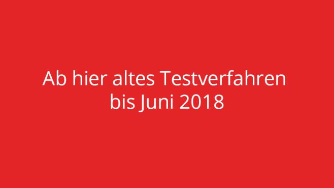 Ab hier altes Testverfahren bis Juni 2018 ©COMPUTER BILD