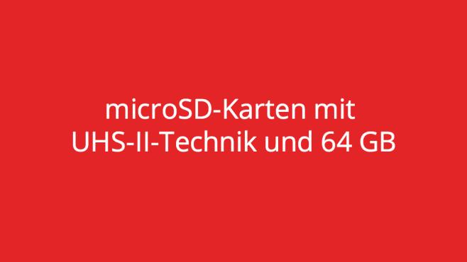 microSD-Karten mit 64 GB und UHS-II-Technik ©COMPUTER BILD
