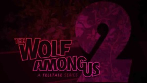 The Wolf Among Us 2 © Telltale Games